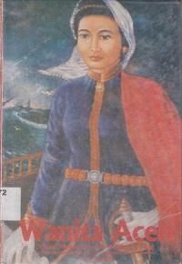 Wanita Aceh sebagai Negarawan dan Panglima Perang