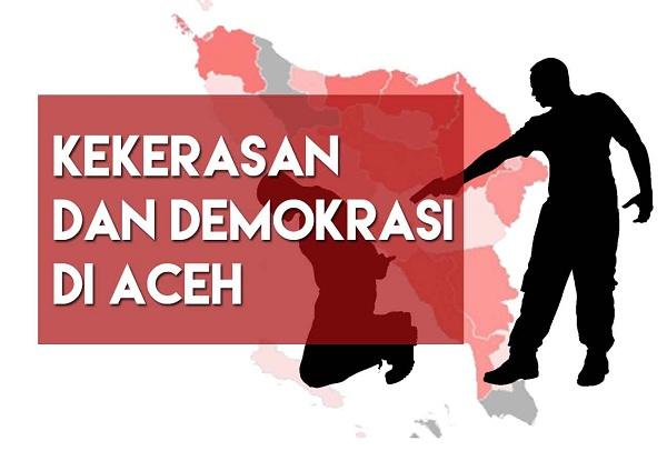 Kekerasan dan Demokrasi di Aceh